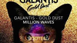 GalantisGold DustMillion Waves BootlegYouTube 1726