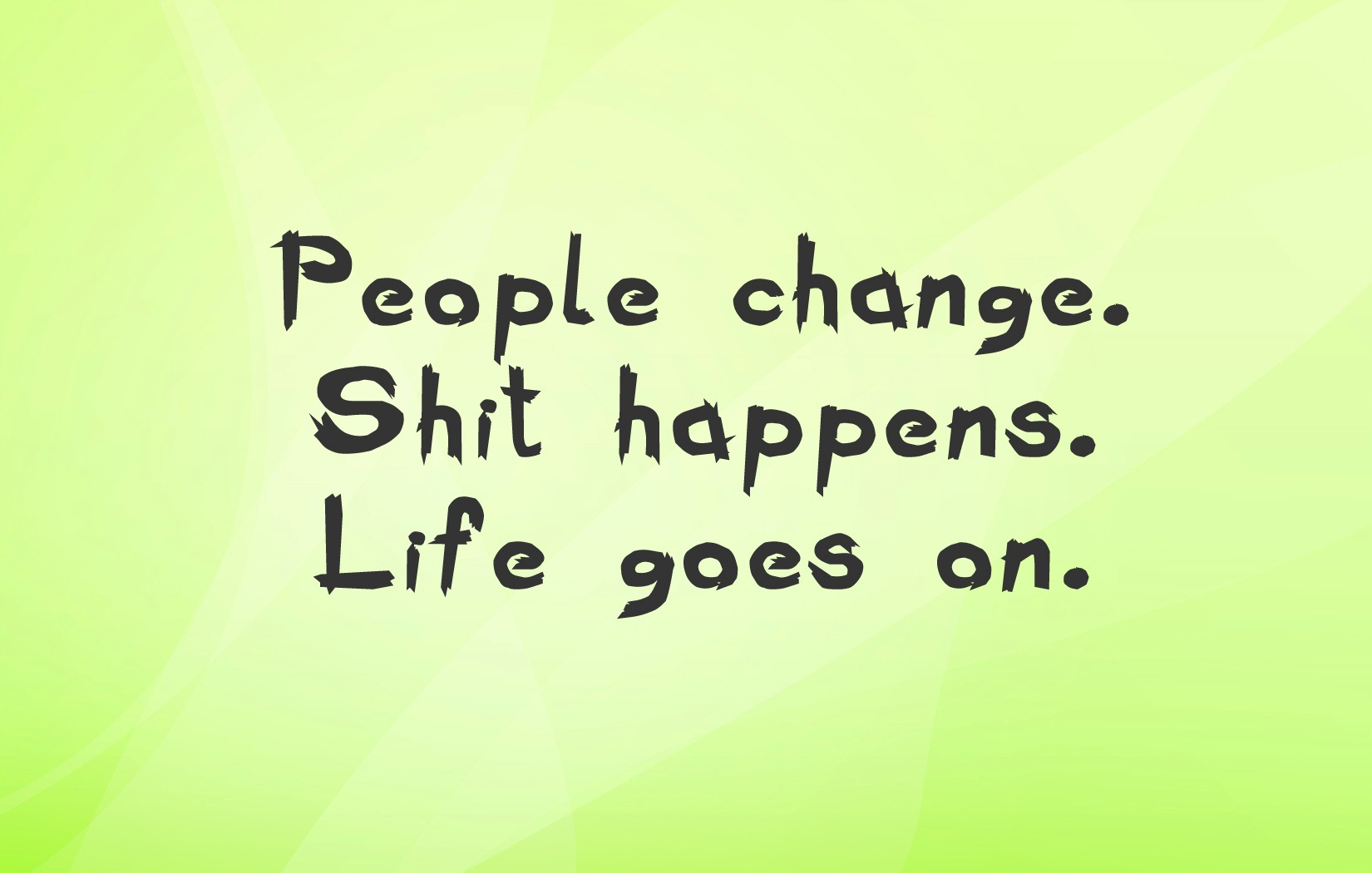 Life Goes On Super Quotes Photos   HD Wallpapers, Images, Picture 1311